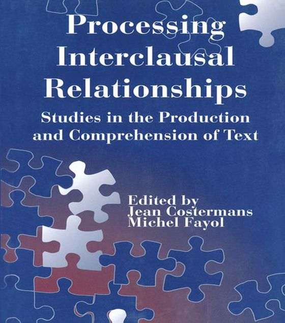 Picture of Processing interclausal Relationships: Studies in the Production and Comprehension of Text
