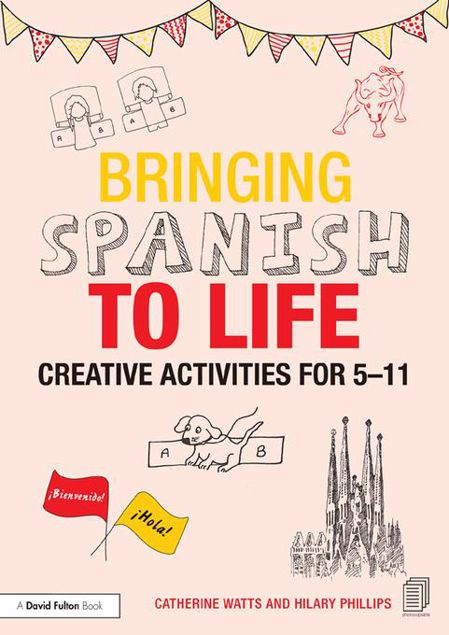 Picture of Bringing Spanish to Life: Creative activities for 5-11