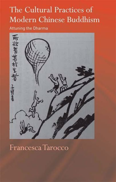 Picture of The Cultural Practices of Modern Chinese Buddhism: Attuning the Dharma