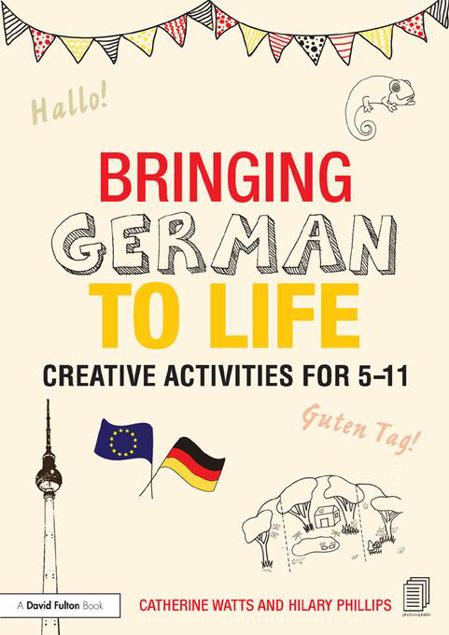 Picture of Bringing German to Life: Creative activities for 5-11