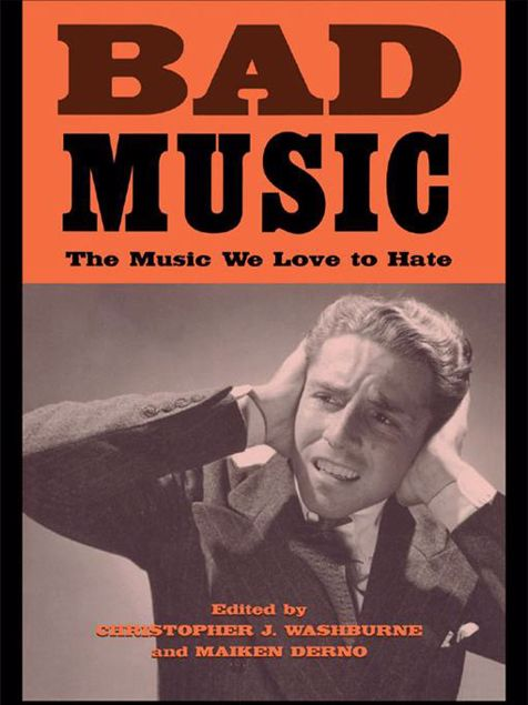 Picture of Bad Music: The Music We Love to Hate