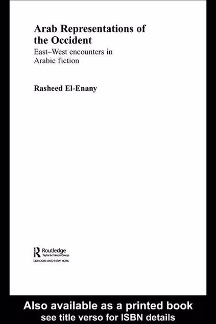 Picture of Arab Representations of the Occident: East-West Encounters in Arabic Fiction