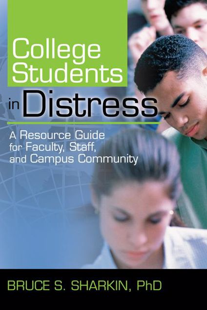 Picture of College Students in Distress: A Resource Guide for Faculty, Staff, and Campus Community
