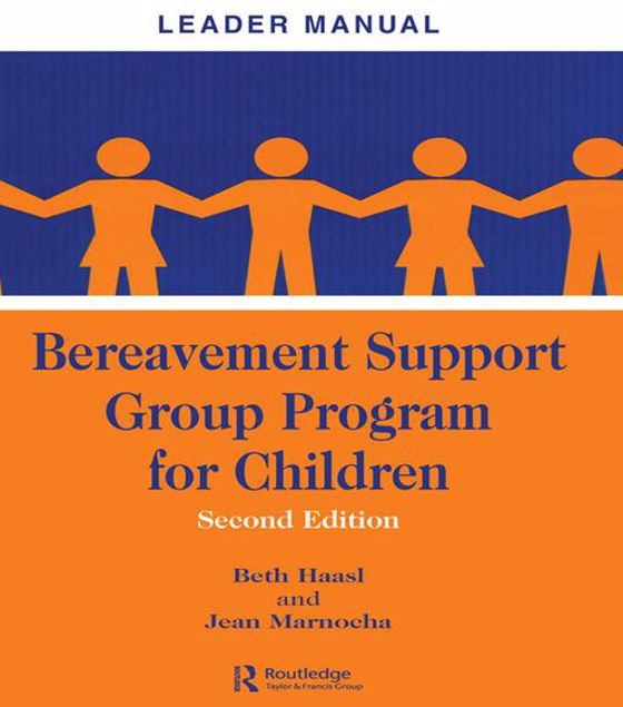Picture of Bereavement Support Group Program for Children: Leader Manual and Participant Workbook