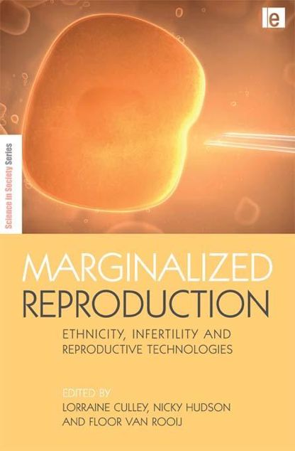 Picture of Marginalized Reproduction: Ethnicity, Infertility and Reproductive Technologies