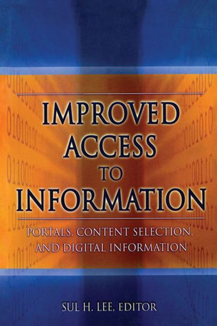 Picture of Improved Access to Information: Portals, Content Selection, and Digital Information