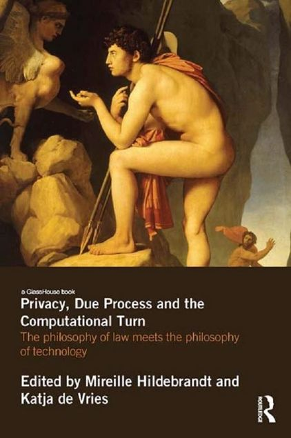 Picture of Privacy, Due Process and the Computational Turn: The Philosophy of Law Meets the Philosophy of Technology