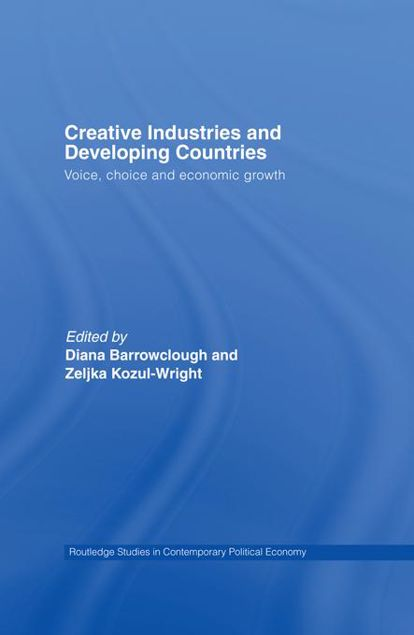 Picture of Creative Industries and Developing Countries: Voice, Choice and Economic Growth