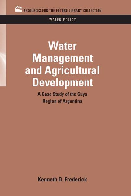 Picture of Water Management and Agricultural Development: A Case Study of the Cuyo Region of Argentina