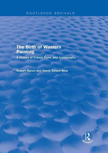 Picture of The Birth of Western Painting: A History of Colour, Form, and Iconography: A History of Colour, Form and Iconography
