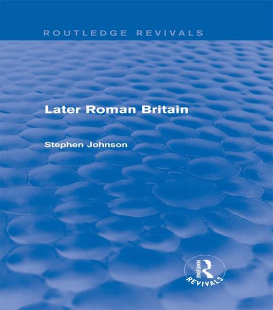 Picture of Later Roman Britain (Routledge Revivals)