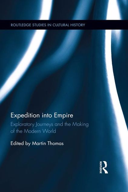 Picture of Expedition into Empire: Exploratory Journeys and the Making of the Modern World