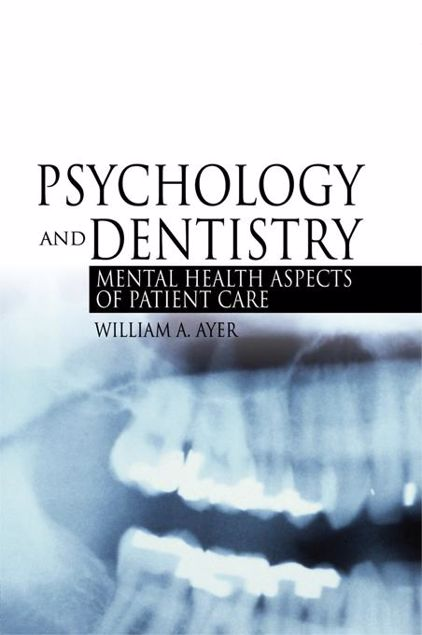 Picture of Psychology and Dentistry: Mental Health Aspects of Patient Care