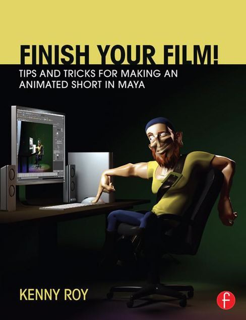 Picture of Finish Your Film! Tips and Tricks for Making an Animated Short in Maya