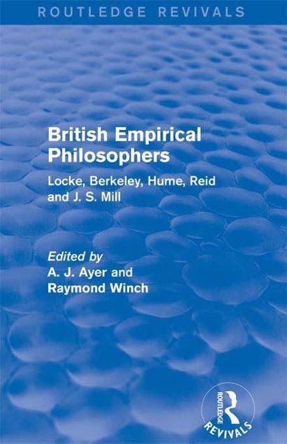 Picture of British Empirical Philosophers: Locke, Berkeley, Hume, Reid and J.S. Mill: Locke, Berkeley, Hume, Reid and J. S. Mill. [An Anthology]