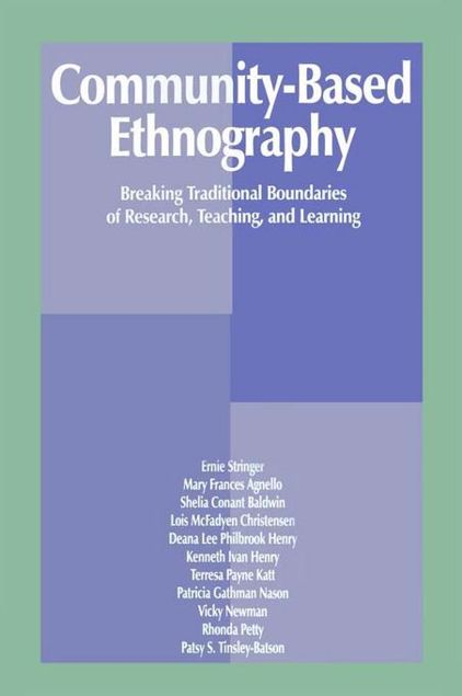 Picture of Community-Based Ethnography: Breaking Traditional Boundaries of Research, Teaching, and Learning