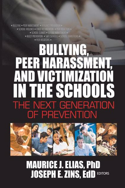 Picture of Bullying, Peer Harassment, and Victimization in the Schools: The Next Generation of Prevention