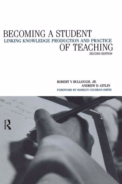 Picture of Becoming a Student of Teaching: Linking Knowledge Production and Practice