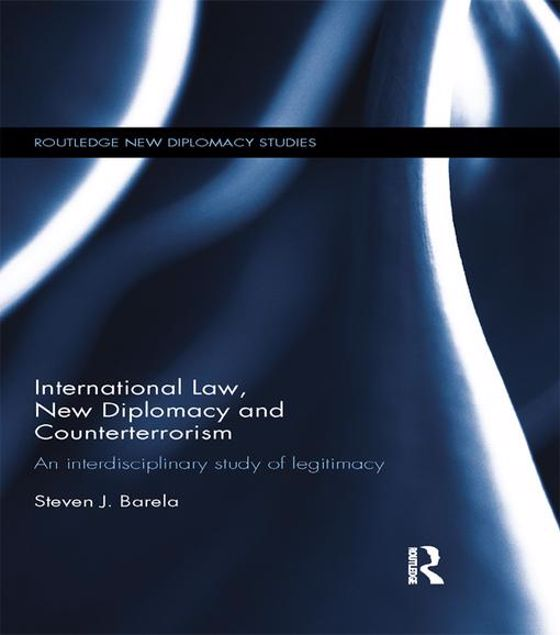 Picture of International Law, New Diplomacy and Counterterrorism: An Interdisciplinary Study of Legitimacy