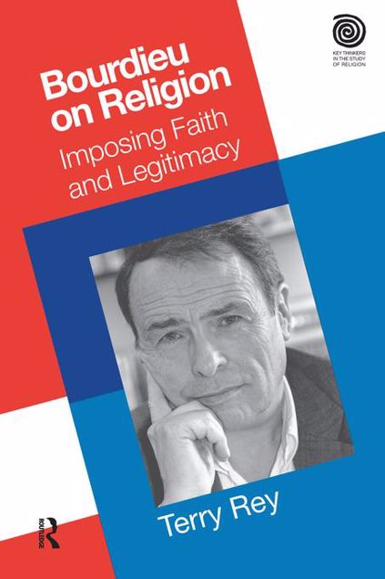Picture of Bourdieu on Religion: Imposing Faith and Legitimacy