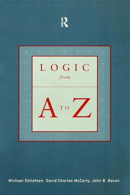 Picture of Logic from A to Z: The Routledge Encyclopedia of Philosophy Glossary of Logical and Mathematical Terms