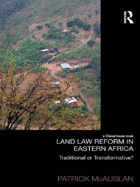 Picture of Land Law Reform in East Africa: A Critical Review of 50 Years of Land Law Reform in Eastern Africa 1961 2011
