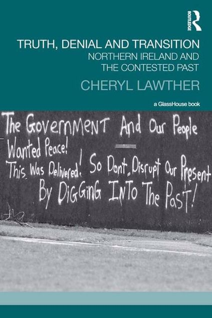 Picture of Truth, Denial and Transition: Northern Ireland and the Contested Past