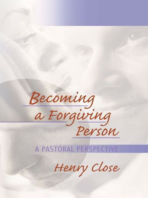 Picture of Becoming a Forgiving Person: A Pastoral Perspective