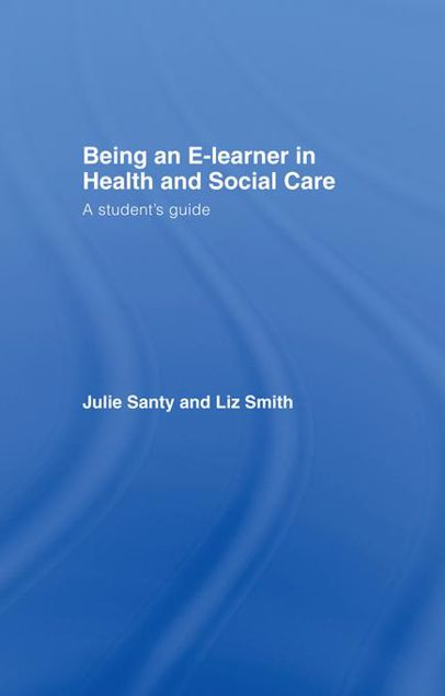 Picture of Being an E-learner in Health and Social Care: A Student's Guide