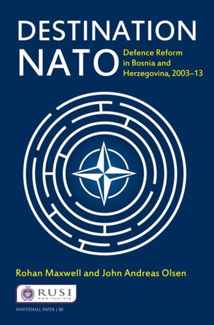 Picture of Destination NATO: Defence Reform in Bosnia and Herzegovina, 2003-13