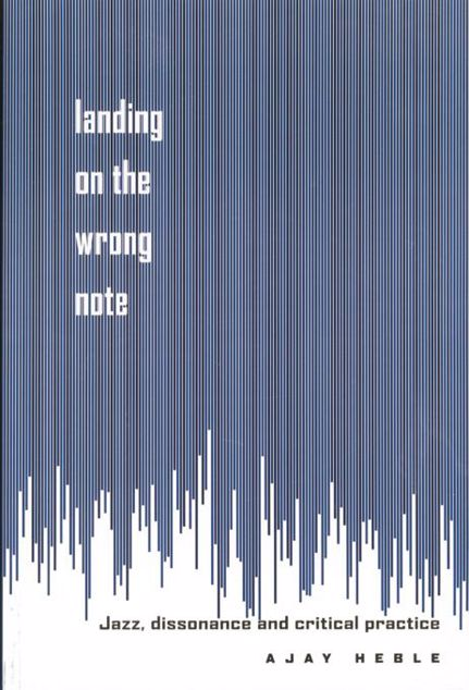 Picture of Landing on the Wrong Note: Jazz, Dissonance, and Critical Practice