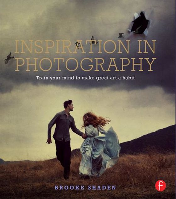 Picture of Inspiration in Photography: Training your mind to make great art a habit