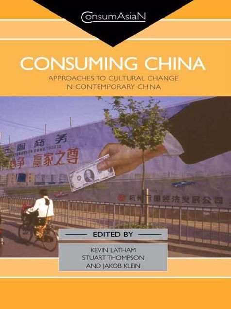 Picture of Consuming China: Approaches to Cultural Change in Contemporary China