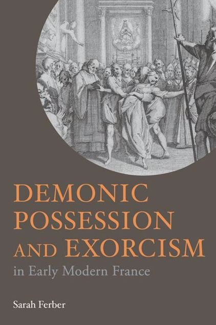 Picture of Demonic Possession and Exorcism: In Early Modern France