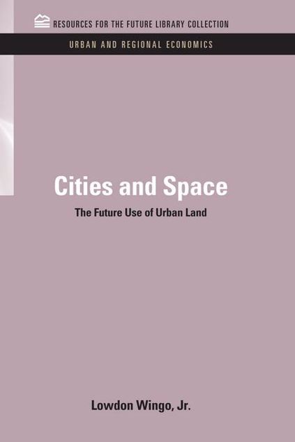 Picture of Cities and Space: The Future Use of Urban Land