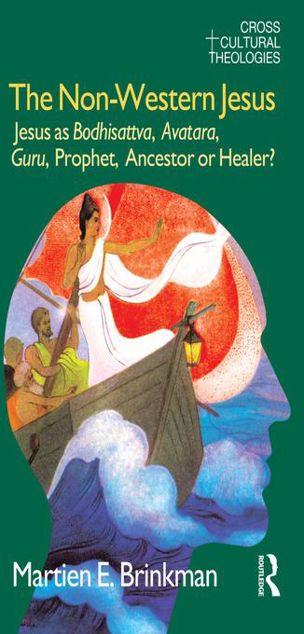 Picture of The Non-Western Jesus: Jesus as Bodhisattva, Avatara, Guru, Prophet, Ancestor or Healer?