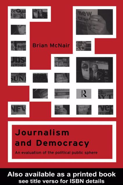 Picture of Journalism and Democracy: An Evaluation of the Political Public Sphere