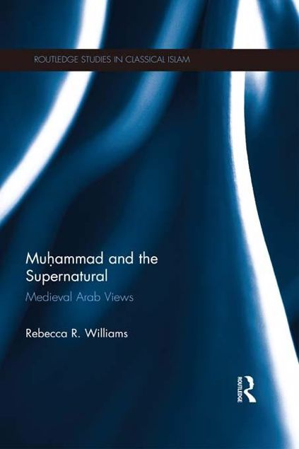 Picture of Muhammad and the Supernatural: Medieval Arab Views