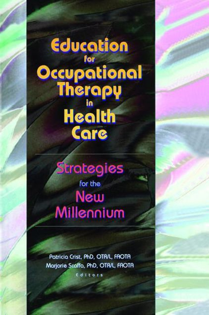 Picture of Education for Occupational Therapy in Health Care: Strategies for the New Millennium