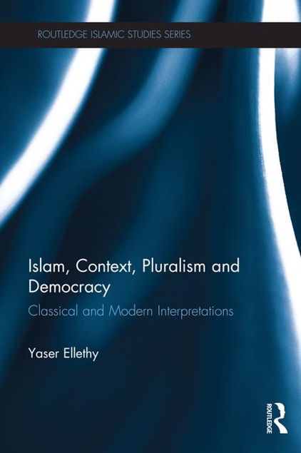 Picture of Islam, Context, Pluralism and Democracy: Classical and Modern Interpretations