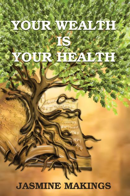 Picture of Your Wealth is your Health: Vibrant health naturally!