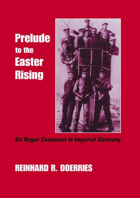 Picture of Prelude to the Easter Rising: Sir Roger Casement in Imperial Germany