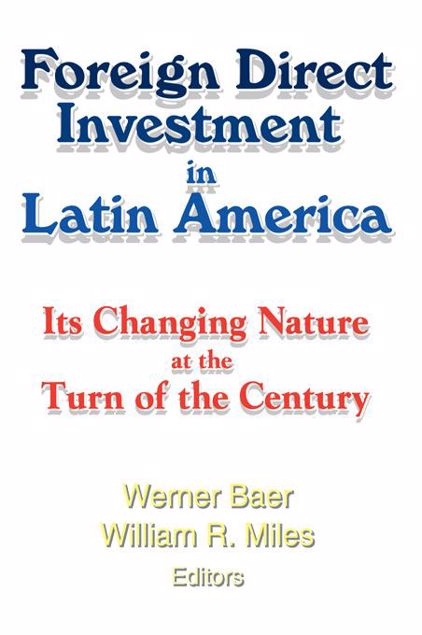 Picture of Foreign Direct Investment in Latin America: Its Changing Nature at the Turn of the Century