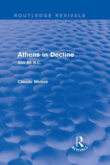 Picture of Athens in Decline (Routledge Revivals): 404-86 B.C.