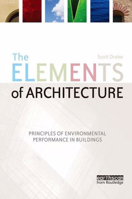 Picture of The Elements of Architecture: Principles of Environmental Performance in Buildings