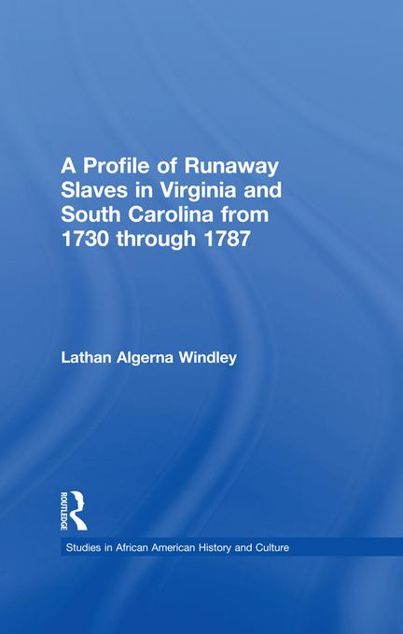 Picture of A Profile of Runaway Slaves in Virginia and South Carolina from 1730 through 1787