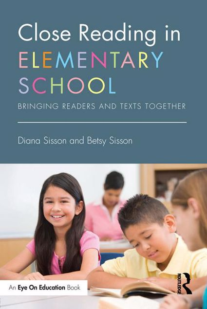 Picture of Close Reading in Elementary School: Bringing Readers and Texts Together