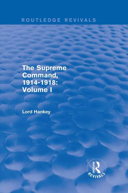 Picture of The Supreme Command, 1914-1918 (Routledge Revivals): Volume I