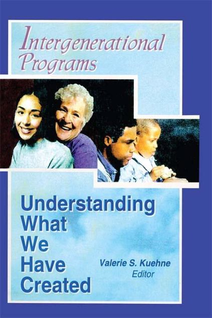 Picture of Intergenerational Programs: Understanding What We Have Created