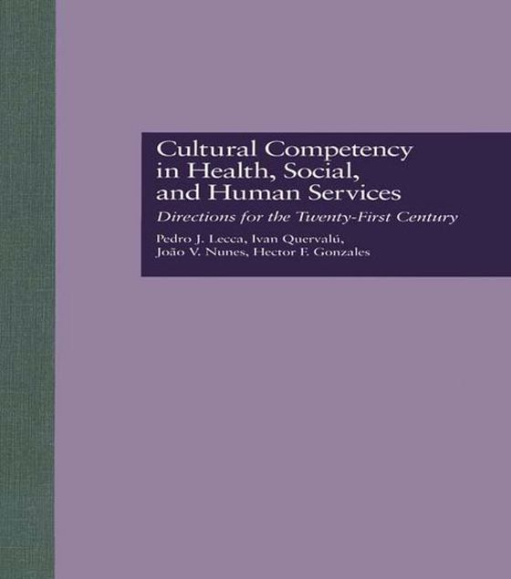 Picture of Cultural Competency in Health, Social & Human Services: Directions for the 21st Century